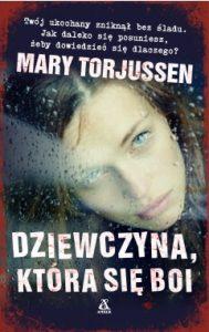 """Wywiad z Mary Torjussen, autorką """"Dziewczyny, która się boi"""""""