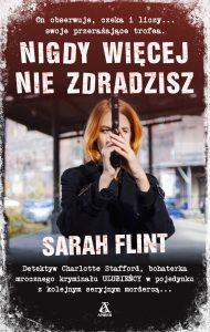 Dzisiaj premiera: Nigdy więcej nie zdradzisz Sarah Flint