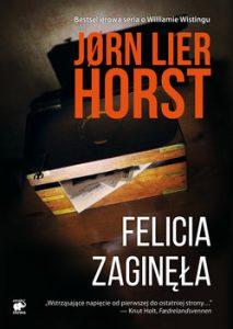 Felicia zaginęła Jørn Lier Horst – recenzja premierowa