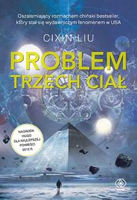 """Cixin Liu """"Problem trzech ciał"""" i """"Ciemny las"""""""