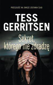"""Wczorajsza premiera: Tess Gerritsen """"Sekret, którego nie zdradzę"""""""