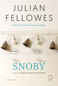 Julian Fellowes Snoby – recenzja