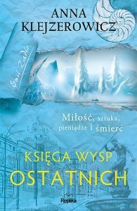 Księga Wysp Ostatnich Anna Klejzerowicz - fragment