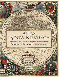 Atlas lądów niebyłych Edwarda Brooke'a-Hitching – recenzja
