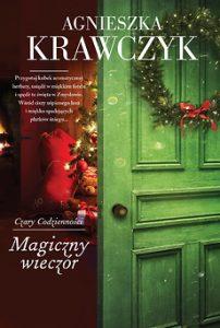 Powieść świąteczna: Agnieszka Krawczyk Magiczny wieczór