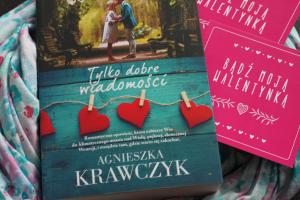 Tylko dobre wiadomości Agnieszka Krawczyk