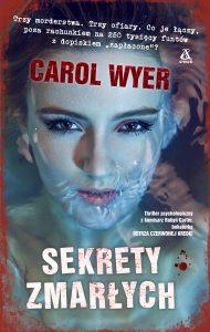 """Carol Wyer """"Sekrety zmarłych"""". Fragment"""