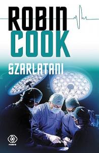 """Wiara w człowieka czyli """"Szarlatani"""" Robina Cooka"""