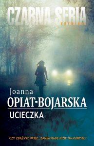 "Dziś premiera: Joanna Opiat-Bojarska ""Uciekinier"""