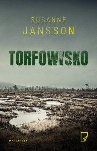 """Dziś premiera: Susanne Jansson """"Torfowisko"""""""