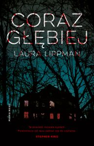 """Wczorajsza premiera: Laura Lippman """"Coraz głębiej"""""""