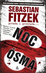 """To już się dzieje, czyli recenzja """"Nocy ósmej"""" Sebastiana Fitzka"""