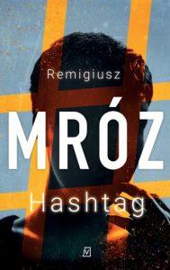 Hashtag Remigiusza Mroza - recenzja