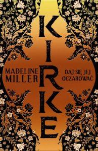 Nie tylko o zbrodni – recenzja Kirke Madleine Miller