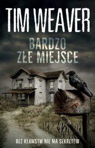 """Dziś premiera: Tim Weaver """"Bardzo złe miejsce"""""""