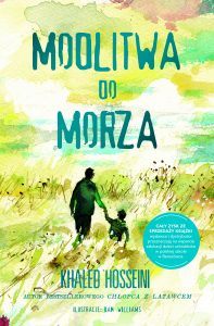 """Khaled Hosseini """"Modlitwa do morza"""". Książka, dzięki której możesz pomóc!"""