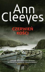 Dzisiaj premiera - Czerwień kości Ann Cleeves