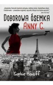 """Doborowa ósemka Anny C."" Sophie Hénaff - fragment"