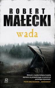 Dzisiaj premiera: Robert Małecki Wada