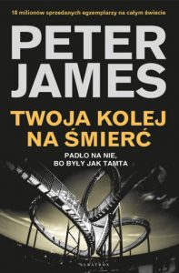 Dziś premiera: Twoja kolej na śmierć Peter James