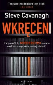 """Wczorajsza premiera: Steve Cavanagh """"Wkręceni"""""""