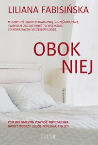 """Lubię się wgryzać - rozmowa z Lilianą Fabisińską, autorką """"Obok niej"""""""