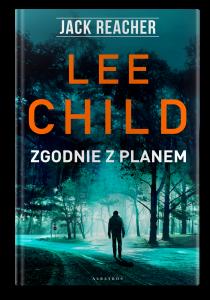 "Lee Child ""Zgodnie z planem"". Fragment"