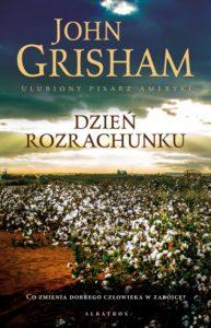 """Nowość tygodnia: """"Dzień rozrachunku"""" John Grisham"""