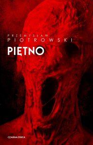"""Przemysław Piotrowski """"Piętno"""" recenzja"""