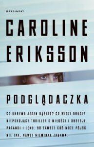"""UWAGA NOWOŚĆ: """"Podglądaczka"""" Caroline Eriksson"""