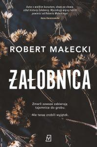 """Kiedy sekrety nie pozwalają żyć – recenzja """"Żałobnicy"""" Roberta Małeckiego"""