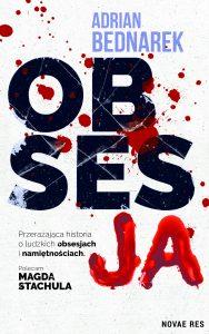 "Adrian Bednarek ""Obsesja"". Fragment"
