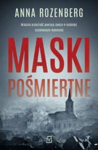 """Dzisiaj premiera: """"Maski pośmiertne"""" Anna Rozenberg"""