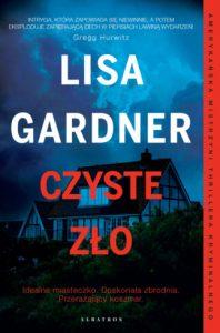 """Dzisiaj premiera: Lisa Gardner """"Czyste zło"""""""