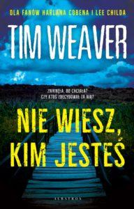 """Dzisiaj premiera: Tim Weaver """"Nie wiesz, kim jesteś"""""""