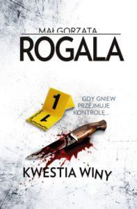 """Jutro premiera: Małgorzata Rogala """"Kwestia winy"""""""