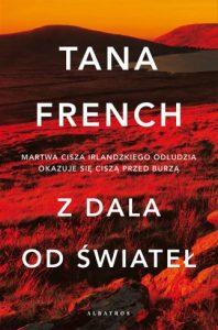 """Premiera: Tana French """"Z dala od świateł"""""""